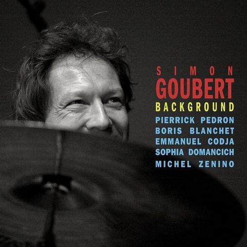 Simon Goubert - 2008 - Background (Le Chant du Monde)
