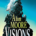 Komics Initiative <b>Alan</b> <b>Moore</b> Visions