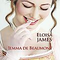 Jemma de Beaumont ❉❉❉ <b>Eloisa</b> <b>James</b>