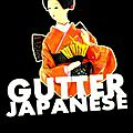 The gutter japanese 16/05/12
