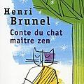 <b>Conte</b> du chat maître zen - Henri Brunel