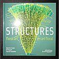 <b>Floral</b> <b>art</b> : Structures en <b>art</b> <b>floral</b>