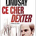 Ce cher dexter (tome 1) --- jeff lindsay