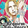 Le <b>requiem</b> du <b>roi</b> des <b>roses</b> tome 4 - Aya Kanno