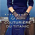 La petite couturière du titanic, kate alcott
