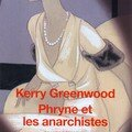Phryne et les anarchistes - kerry greenwood