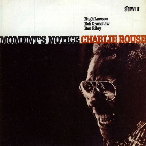 Charlie Rouse - 1977 - Moment's Notice (Storyville)