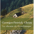 LE CHEMIN DE PEYREBLANQUE - GEORGES-PATRICK <b>GLEIZE</b> - EDITIONS RETROUVEES