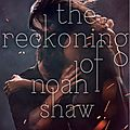 {cover reveal} - the shaw confessions #2 : the reckoning of noah shaw, michelle hodkin