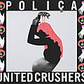 Polica – united crushers (2016)