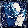The vanishing girl, tome 2 : the decaying empire, de laura thalassa