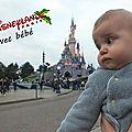 Disneyland Paris avec un bébé de 7 mois