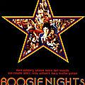 Sexe, Drogue et <b>Disco</b>... Boogie Nights!