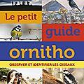 <b>Ornithologie</b> : un « petit guide » pour prendre son envol !