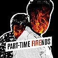 Part-Time <b>Friends</b> de retour avec un tube rock : Fire