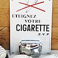 Déco Vintage ... <b>PLAQUE</b> CENDRIER * Eteignez votre cigarette