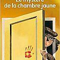 Le mystère de la <b>chambre</b> <b>jaune</b>