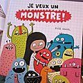 Je veux un monstre ! de Elise Gravel