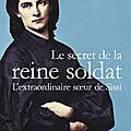 Le secret de la reine soldat, par Lorraine Kaltenbach