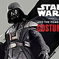 'Star Wars and the Power of Costume' showcases wardrobes, creative process and design