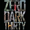 ZERO DARK THIRTY de Kathryn <b>Bigelow</b>