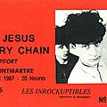 <b>The</b> <b>Jesus</b> <b>and</b> <b>Mary</b> <b>Chain</b> - Jeudi 15 Octobre 1987 - Elysée Montmartre (Paris)