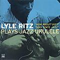 Lyle_Ritz___1957_59___Plays_Jazz_Ukulele__Fresh_Sound_