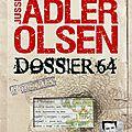 Dossier 64 / les enquêtes du département v (n°4), par jussi adler olsen