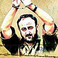 « liberté et dignité » , lettre de marwan barghouthi