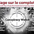 Comment conspiracy watch a fabriqué la fake news des