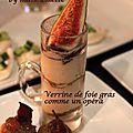 Verrine de foie gras comme un opéra