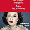 Rentrée Littéraire 2020 :Avant les diamants :le grand roman noir d'<b>Hollywood</b> de cette rentrée!