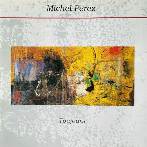 Michel Pérez - 1992 - Toujours (Instant Present)
