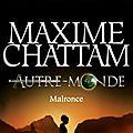 Autre-Monde, Tome 2 Malronce de Maxime CHATTAM - Avis <b>littéraire</b>