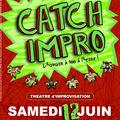 Catch-<b>Impro</b> le 12 juin : le dernier de la saison à St Paul !