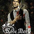Rose morte, tome 3: flétrissures