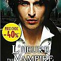 L'heure du vampire de patrice michelle & vivi anna