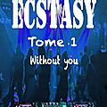 Ecstasy 1 - without you de nathalie charlier