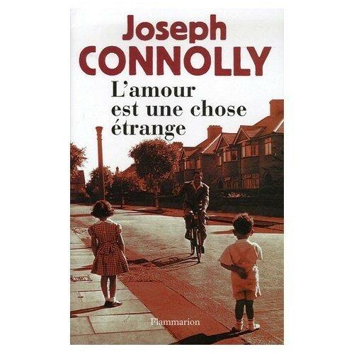 Joseph Connolly - L'amour est une chose étrange
