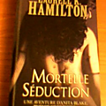 Anita Blake, tome 6 : Mortelle séduction