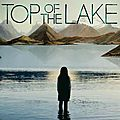 Top of the lake : une série 100% jane campion!!