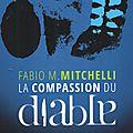 LA <b>COMPASSION</b> DU DIABLE - par Fabio M. Mitchelli