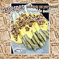 Asperges sabayon au <b>parmesan</b> crumble de noisettes