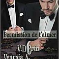 Permission de t'aimer de v.d. prin et venusia a.