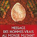 Message des hommes vrais au monde mutant...