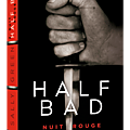 Half bad : nuit rouge, de sally green