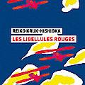 Reiko Kruk-Nishioka 'Les <b>libellules</b> rouges