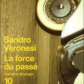 La Force du Passé - Sandro Veronesi