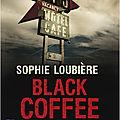 Black Coffee - <b>Sophie</b> <b>Loubière</b>
