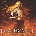 Deathcaster [Shattered Realms #4] de <b>Cinda</b> <b>Williams</b> <b>Chima</b>